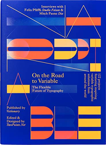 On the Road to Variable: The Flexible Future of Typography, Farblich Sortiert -