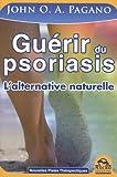 Guérir du psoriasis - L'alternative naturelle...