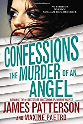 Confessions: The Murder of an Angel by James Patterson (2016-09-20)