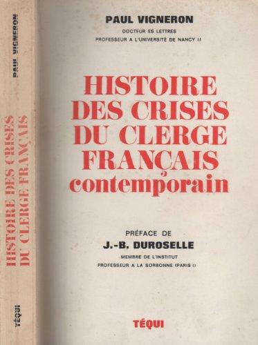 Histoire des crises du clergé français contemporain par Paul Vigneron