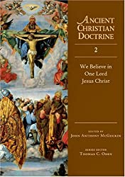 We Believe in One Lord Jesus Christ (Ancient Christian Doctrine, Vol 2)
