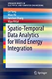 Spatio-Temporal Data Analytics for Wind Energy Integration (SpringerBriefs in Electrical and Computer Engineering)