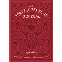 Your Vintage Tea Party Journal: Capture your passion for all things vintage