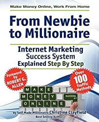 Make Money Online. Work from Home. from Newbie to Millionaire( An Internet Marketing Success System Explained in Easy Steps by Self Made Millionaire)[MAKE MONEY ONLINE WORK FROM HO][Paperback]