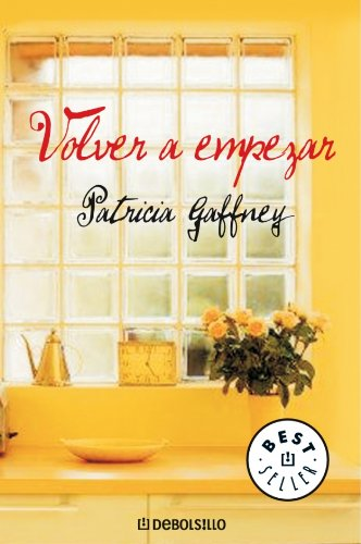 Volver a empezar (Bestseller (debolsillo)) por Patricia Gaffney