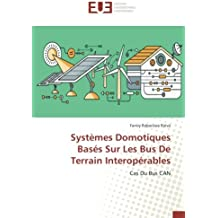 Systèmes Domotiques Basés Sur Les Bus De Terrain Interopérables: Cas Du Bus CAN