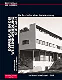 Le Corbusier /Pierre Jeanneret. Doppelhaus in der Weißenhofsiedlung Stuttgart: Die Geschichte einer Instandsetzung (Baudenkmale der Moderne) -