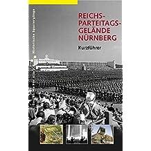 Reichsparteitagsgelände Nürnberg: Kurzführer (Historische Spaziergänge)