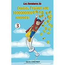 Gaston, l'enfant aux 100000000000000000000000000000000 pouvoirs: Tome 3