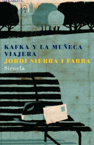 Kafka y la muñeca viajera (Las Tres Edades) por Jordi Sierra i Fabra