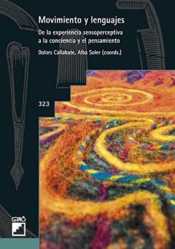 Movimiento y lenguajes. De la experiencia sensoperceptiva a la conciencia y el pensamiento (GRAO - CASTELLANO)