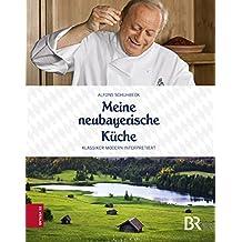 Meine neubayerische Küche: Klassiker modern interpretiert