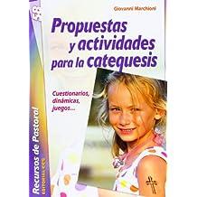 Propuestas y actividades para la catequesis: Cuestionarios, dinámicas, juegos (Recursos de pastoral)
