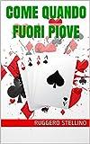 Come Quando Fuori Piove: Poker per principianti per imparare come si gioca e come si VINCE!