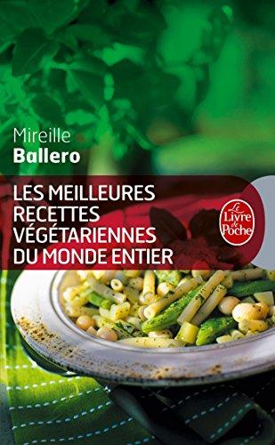 Les Meilleures Recettes végétariennes du monde entier (Livre de Poche: Cuisine) por Mireille Ballero