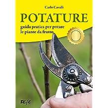 Potature: guida pratica per potare le piante da frutto (Italian Edition)