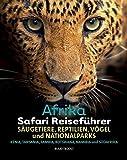 Afrika Safari Reiseführer, Wenn sie wissen möchten welches Tier Sie vor der Linse haben! - Ruud Troost