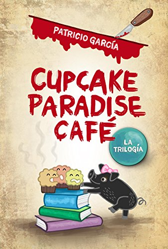 Cupcake Paradise Café: La trilogía