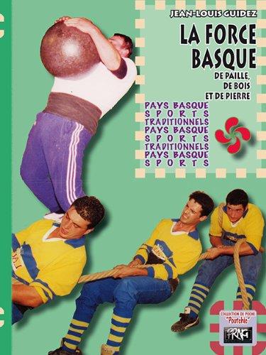 La Force basque, de paille, de bois et de pierre