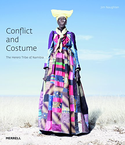 Conflict and Costume: The Herero Tribe of Namibia por Jim Naughten