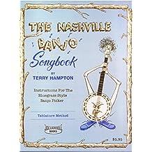 The Nashville Banjo Songbook: instrucciones para el recolector de banjo estilo Bluegrass