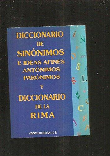 Diccionario De Sinonimos E Ideas Afines, Paronimos, Antonimos Y Rima.