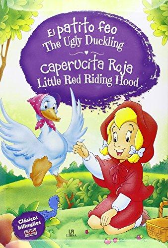 El Patito Feo - Caperucita Roja: The Ugly Duckling - Little Red Riding Hood (Clásicos Bilingües)