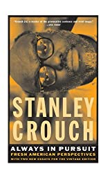 Always in Pursuit: Fresh American Perspectives by Stanley Crouch (1999-03-16)