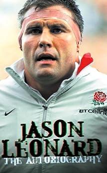 Jason Leonard: The Autobiography by [Leonard, Jason]