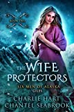 The Wife Protectors: Giles (Six Men of Alaska Book 2) (English Edition)