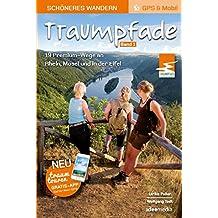 Traumpfade 1 - Schöneres Wandern Pocket: Die 19 schönsten Traumpfade an Rhein, Mosel und in der Eifel. Mit dem Wanderweg des Jahres Virne-Burgweg. GPS Daten, Karten, Höhenprofile