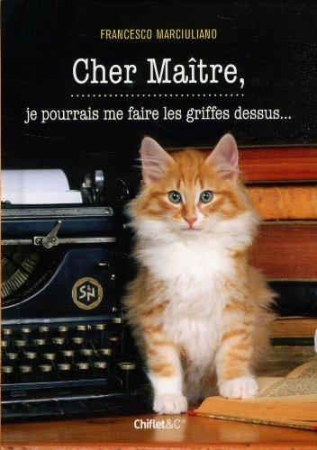 Lire en ligne Cher Maître, je pourrais me faire les griffes dessus pdf, epub ebook