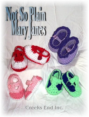 Not So Plain Mary Janes Baby Bootie Crochet Pattern (English Edition) (Crochet Baby Booties)