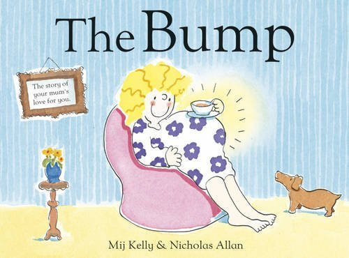 The Bump: A New Baby by Kelly, Mij (2012) Paperback