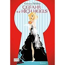 Gefahr auf High Heels (High-Heels-Reihe, Band 5)