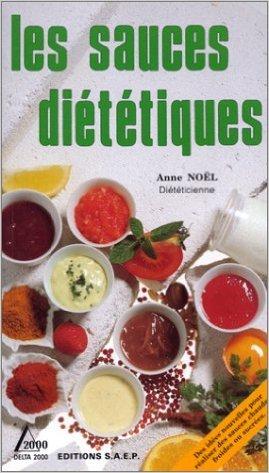 Les Sauces diététiques de Anne Noël ( 1 janvier 1990 ) par Anne Noël