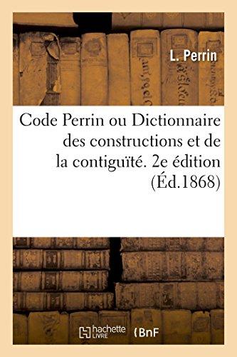 Code Perrin. Dictionnaire des constructions et de la contiguïté. 2e édition par Perrin