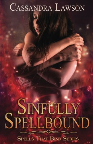 Sinfully Spellbound: Volume 1 (Spells That Bind)