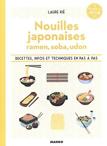 Nouilles japonaises : Le goût du Japon par Laure Kié