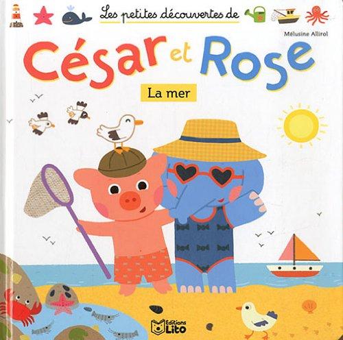Les Petites Découvertes de César et Rose : la Mer - Dès 2 ans par Melusine Allirol