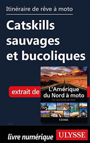 Descargar Libro Itinéraire de rêve à moto - Catskills sauvages et bucoliques de Collectif