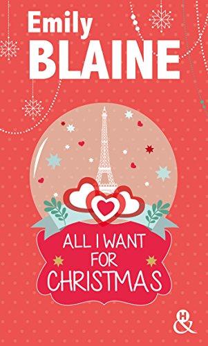 All I Want For Christmas: Découvrez aussi le nouveau roman d'Emily Blaine, Si tu me le demandais