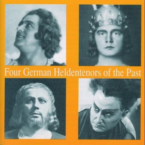 Lebendige Vergangenheit - Four German Heldentenors Of The Past