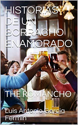 HISTORIAS DE UN BORRACHO ENAMORADO: THE