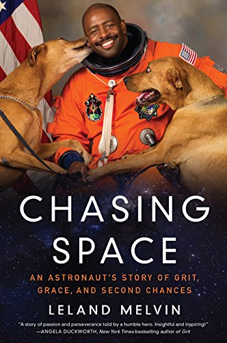 Chasing Space: An Astronaut's Story of Grit, Grace, and Second Chances por Leland Melvin