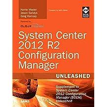 [(System Center 2012 R2 Configuration Manager Unleashed : Supplement to System Center 2012 Configuration Manager (SCCM) Unleashed)] [By (author) Kerrie Meyler ] published on (September, 2014)