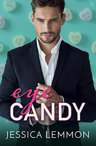 Eye Candy (Real Love) by [Lemmon, Jessica]