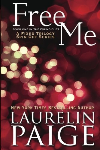 Free Me by Laurelin Paige (2014-12-04)