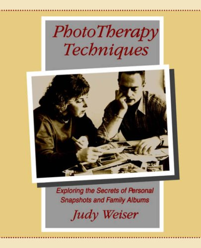 Phototherapy Techniques: Exploring the Secrets of Personal Snapshots and Family Albums por Judy Weiser