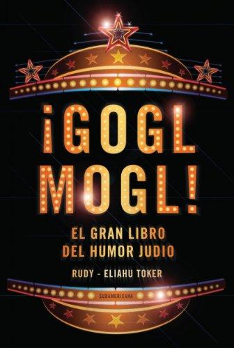 ¡Gogl Mogl!: El gran libro del humor judío (Spanish Edition)